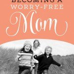 What Worry Says to God & Our Kids By Cindi McMenamin